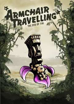 ARMCHAIR TRAVELLING - THE DVD OF TIKI - Jochen Hirschfeld