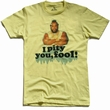 AMERICAN CLASSICS - I PITY YOU, FOOL - SHIRT - HELLGELB