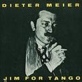 1 x DIETER MEIER - JIM FOR TANGO