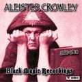 1 x ALEISTER CROWLEY - 1910-1914 BLACK MAGIC RECORDINGS