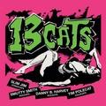 1 x 13 CATS - 13 CATS