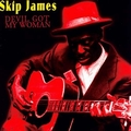 1 x SKIP JAMES - DEVIL GOT MY WOMAN