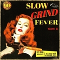 1 x VARIOUS ARTISTS - SLOW GRIND FEVER VOL. 3