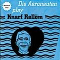 2 x AERONAUTEN - DIE AERONAUTEN PLAY KNARF RELL�M