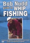 BOB NUDD-GUIDE TO WHIP FISHING